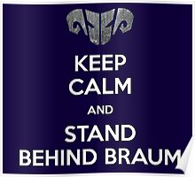 Keep calm and stand behind Braum Poster