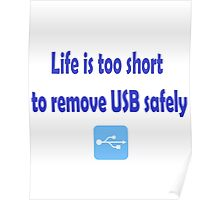 Life is too short to remove USB safely Poster