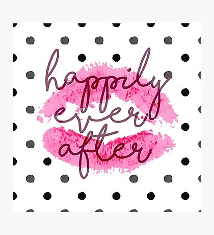 Happily Ever After Photographic Print