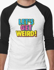 Lets Get Weird Men's Baseball ¾ T-Shirt