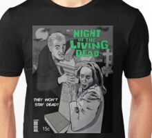 They won't stay dead! Unisex T-Shirt