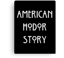 American Hodor Story Canvas Print
