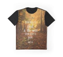 Draw Near to God Bible Verse  Graphic T-Shirt