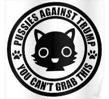 Pussies Against Trump solid Poster