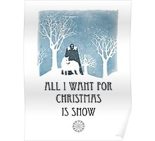 All I Want For Christmas Is Snow Game Shirt Poster