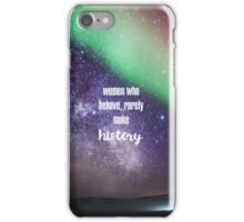 women who behave, rarely make history - grey's anatomy iPhone Case/Skin