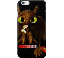 It's my FISH iPhone Case/Skin