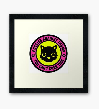 Pussies Against Trump Meow Framed Print