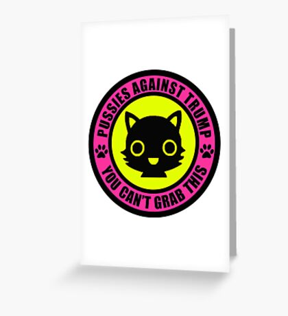 Pussies Against Trump Meow Greeting Card