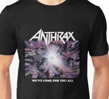 Anthrax We've Come for You All Unisex T-Shirt