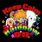 Keep Calm and Rainbow On (Dark) by Ellador