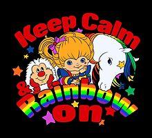 Keep Calm and Rainbow On (Dark) by Ellador