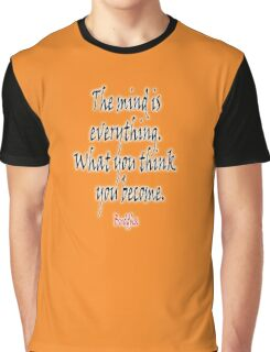 Buddhist, Buddhism, Buddha, The mind is everything. What you think you become.  Graphic T-Shirt