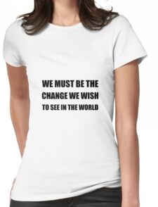Change In The World Womens Fitted T-Shirt