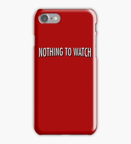 Nothing to watch on Netflix iPhone Case/Skin