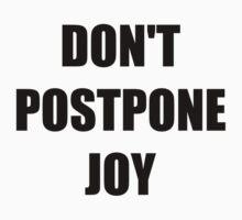 Don't Postpone Joy Kids Tee