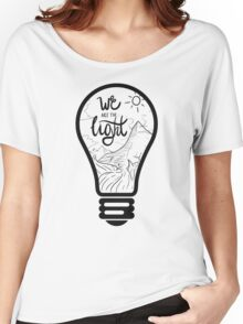 We are the Light Women's Relaxed Fit T-Shirt