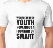 Fountain Of Smart Unisex T-Shirt
