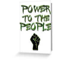 Power to the People! Greeting Card