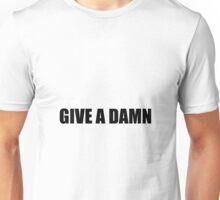 Give A Damn Unisex T-Shirt