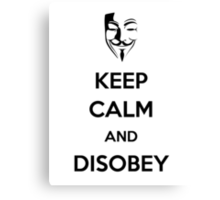 Keep Calm and Disobey Canvas Print