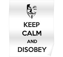 Keep Calm and Disobey Poster