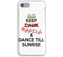 Keep RAGING & Dance till sunrise iPhone Case/Skin