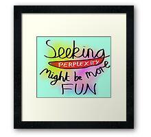 Seeking Perplexity Framed Print