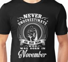 Never underestimate an old man who was born in November Unisex T-Shirt