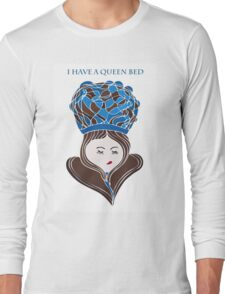 I Have A Queen Bed Long Sleeve T-Shirt