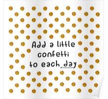 Confetti each day Poster