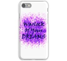 Warlock Of Your Dreams (Black) iPhone Case/Skin