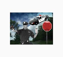 I'M JUST DOING MY JOB..I'M THE HIGHWAY PATROL.. FUNNY POLICE PICTURE AND OR CARD ..BUT U HAD BETTER STOP..OR ELSE LOL.. Unisex T-Shirt