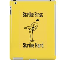 Strike First, Strike Hard iPad Case/Skin