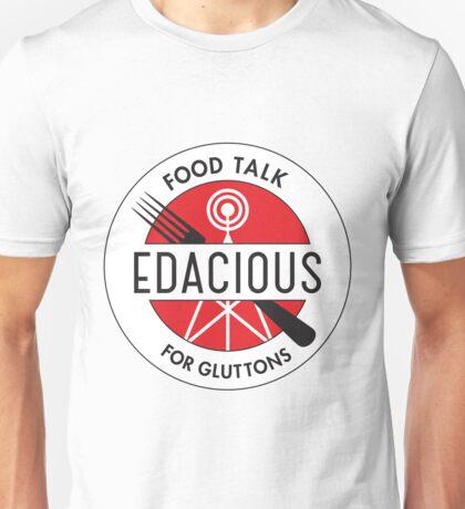 Edacious - Food Talk for Gluttons Unisex T-Shirt