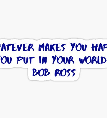 Bob Ross Life advice  Sticker