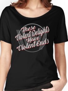 Violent Delights - Westworld Women's Relaxed Fit T-Shirt