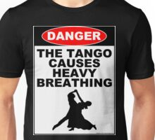 The Tango Causes Heavy Breathing Unisex T-Shirt