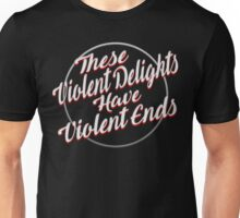 Violent Ends - Westworld Unisex T-Shirt