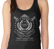 I Read and I Know Things Women's Tank Top