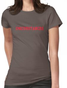 Indians Circumstances Womens Fitted T-Shirt