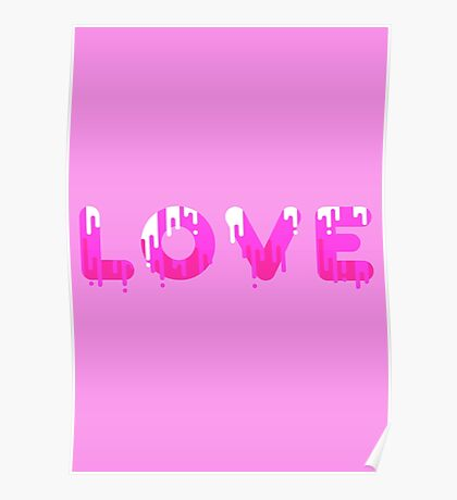 Dripping paint love  Poster