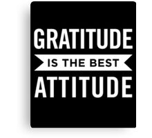 Gratitude Is the Best Attitude Positive Affirmations Canvas Print