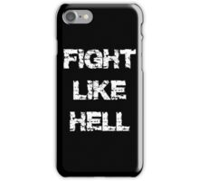 Fight Like Hell iPhone Case/Skin