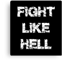 Fight Like Hell Canvas Print
