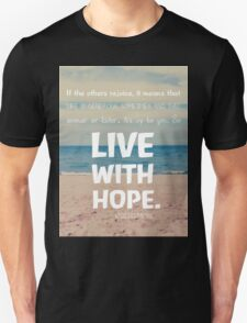 Live with hope Unisex T-Shirt