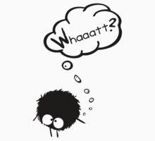 whaaaat? by cheeckymonkey