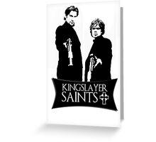 The kingslayer saints Greeting Card
