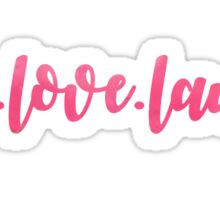 live. love. laugh. Sticker