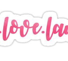 live. love. laugh. Sticker